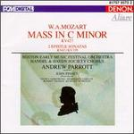 Mozart: Mass in C Minor KV427; 2 Epistle Sonatas KV67 & 329