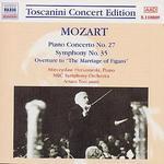 Mozart: Piano Concerto No. 27; Symphony No. 35; Marriage of Figaro Overture