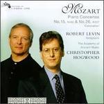 "Mozart: Piano Concertos Nos. 15, K450 & 26, K537 ""Coronation"" - Academy of Ancient Music; Robert Levin (piano); Christopher Hogwood (conductor)"
