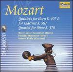 Mozart: Quintet for Horn K. 407 & Quintet for Clarinet K. 581; Quartet for Oboe K. 370