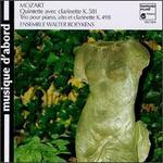Mozart: Quintette avec clarinet K. 581; Trio pour piano, alto et clarinette K. 498