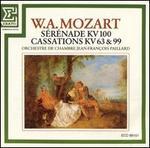 Mozart: Sérénade, KV100; Cassations, KV63 & 99