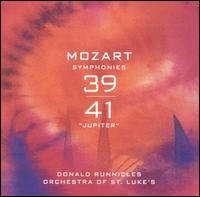 """Mozart: Symphonies 39 & 41 (""""Jupiter"""")  - Orchestra of St. Luke's; Donald Runnicles (conductor)"""