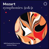 Mozart: Symphonies 40 & 41 - NDR Radio Philharmonic Orchestra ; Andrew Manze (conductor)