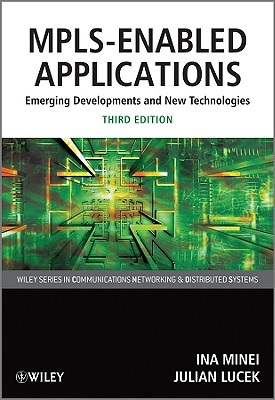 MPLS-Enabled Applications: Emerging Developments and New Technologies - Minei, Ina, and Lucek, Julian