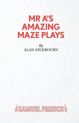 Mr. A's Amazing Maze Plays - Ayckbourn, Alan