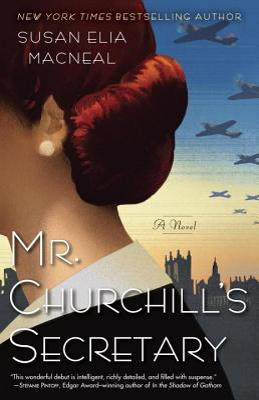 Mr. Churchill's Secretary: A Maggie Hope Mystery - MacNeal, Susan Elia