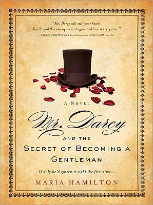 Mr. Darcy and the Secret of Becoming a Gentleman - Hamilton, Maria