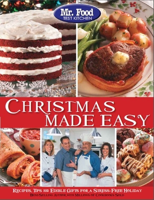 Mr. Food Test Kitchen Christmas Made Easy: Recipes, Tips and Edible Gifts for a Stress-Free Holiday - Mr Food Test Kitchen