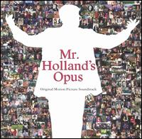 Mr. Holland's Opus [Original Motion Picture Soundtrack] -