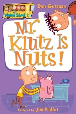 Mr. Klutz Is Nuts! - Gutman, Dan