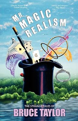 Mr. Magic Realism - Taylor, Bruce