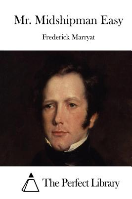 Mr. Midshipman Easy - Marryat, Frederick, Captain, and The Perfect Library (Editor)