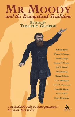 Mr. Moody and the Evangelical Tradition - George, Timothy