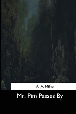 Mr. Pim Passes by - Milne, A a