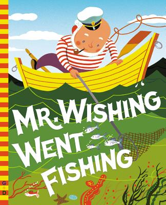 Mr. Wishing Went Fishing - Wilde, Irma