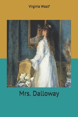 Mrs. Dalloway - Woolf, Virginia