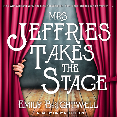 Mrs. Jeffries Takes the Stage - Brightwell, Emily, and Nettleton, Lindy (Narrator)
