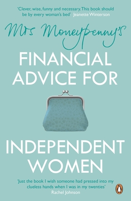 Mrs Moneypenny's Financial Advice for Independent Women - McGregor, Heather, and Moneypenny, Mrs.