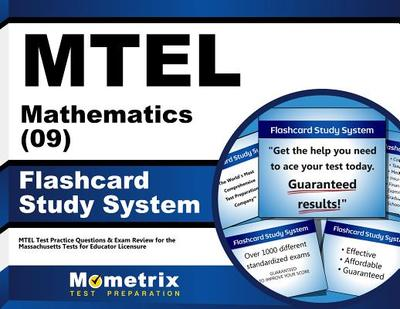 Mtel Mathematics (09) Flashcard Study System: Mtel Test Practice Questions & Exam Review for the Massachusetts Tests for Educator Licensure - Editor-Mtel Exam Secrets