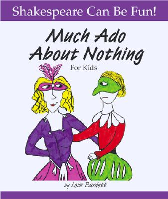 Much Ado about Nothing for Kids - Burdett, Lois, and Washington, Denzel (Foreword by)