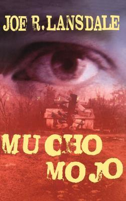 Mucho Mojo - Lansdale, Joe R