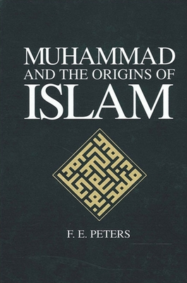 Muhammad and Origs Islam - Peters, F E