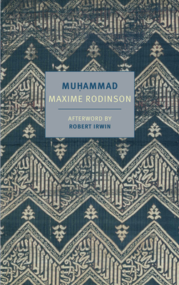 Muhammad - Rodinson, Maxime, and Carter, Anne (Translated by), and Irwin, Robert (Afterword by)