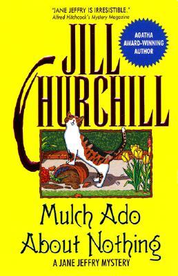 Mulch ADO about Nothing: A Jane Jeffry Mystery - Churchill, Jill