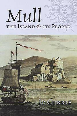 Mull: The Island and Its People - Currie, Jo