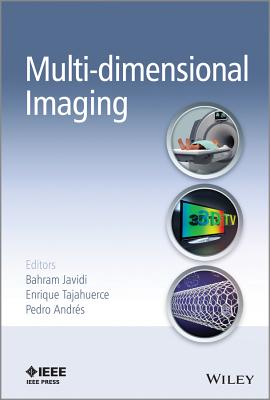Multi-Dimensional Imaging - Javidi, Bahram (Editor), and Tajahuerce, Enrique (Editor), and Andres, Pedro (Editor)