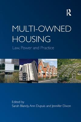 Multi-Owned Housing: Law, Power and Practice - Dupuis, Ann