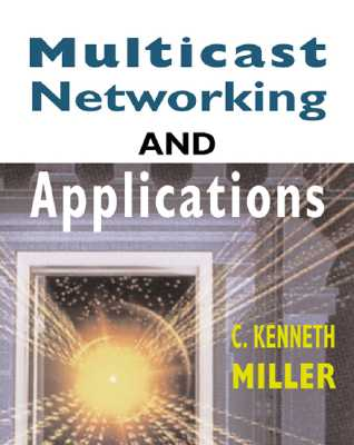 Multicast Networking and Applications - Miller, C Kenneth