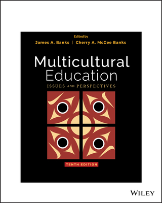 Multicultural Education: Issues and Perspectives - Banks, James A (Editor), and McGee Banks, Cherry A (Editor)