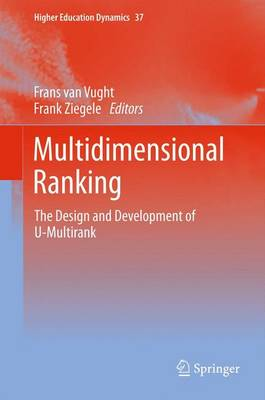 Multidimensional Ranking: The Design and Development of U-Multirank - Van Vught, Frans A (Editor)