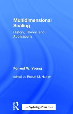 Multidimensional Scaling: History, Theory, and Applications - Young, Forrest W.