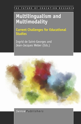 Multilingualism and Multimodality: Current Challenges for Educational Studies - De Saint-Georges, Ingrid (Editor)