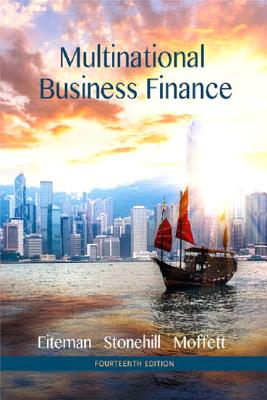 Multinational Business Finance - Eiteman, David K., and Stonehill, Arthur I., and Moffett, Michael H.