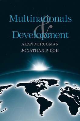 Multinationals and Development - Rugman, Alan M, and Doh, Jonathan P