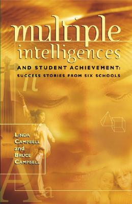 Multiple Intelligences and Student Achievement: Success Stories from Six Schools - Campbell, Linda, CMT