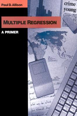 Multiple Regression: A Primer - Allison, Paul D