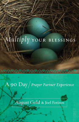 Multiply Your Blessings: A 90 Day Prayer Partner Experience - Gold, August, and Fotinos, Joel
