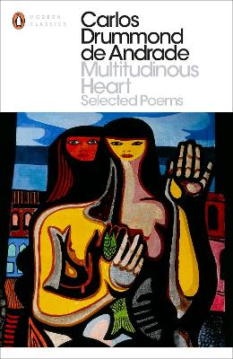 Multitudinous Heart: Selected Poems - Andrade, Carlos Drummond De