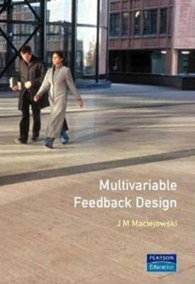 Multivariable Feedback Design - Maciejowski, J M, and Maciejowski, Jan Marian
