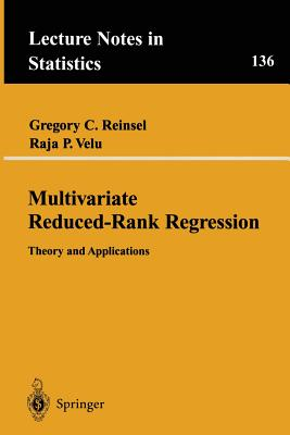 Multivariate Reduced-Rank Regression: Theory and Applications - Reinsel, Gregory C, and Velu, Raja