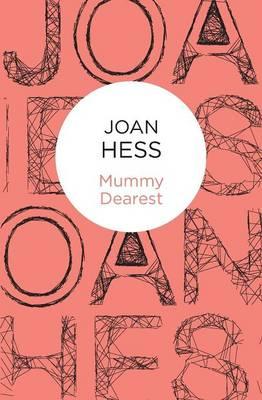 Mummy Dearest - Hess, Joan