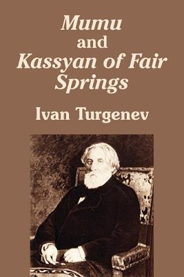 Mumu and Kassyan of Fair Springs - Turgenev, Ivan Sergeevich
