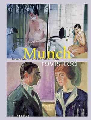 Munch Revisited: Edvard Munch and the Art of Today - Pahlke, Rosemarie E (Editor)