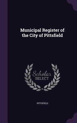Municipal Register of the City of Pittsfield - Pittsfield