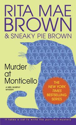 Murder at Monticello - Brown, Rita Mae, and Wray, Wendy (Illustrator), and Sneaky Pie Brown
